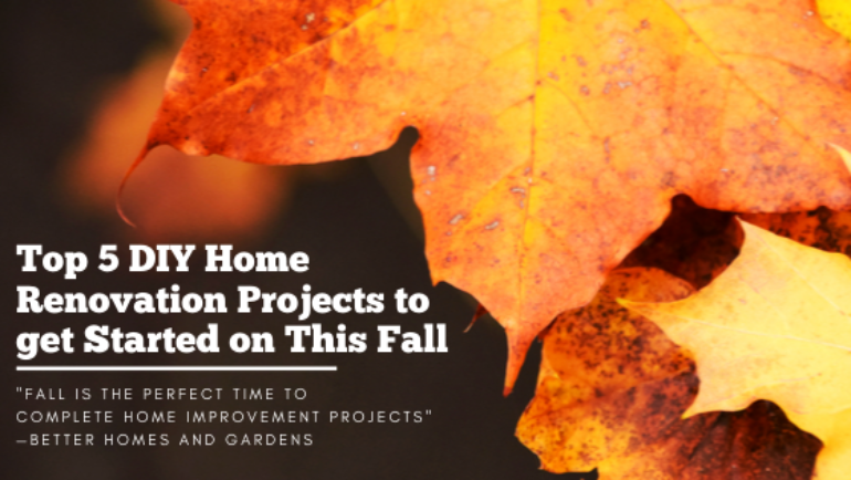 Top 5 DIY Home Renovation Projects to get Started on This Fall
