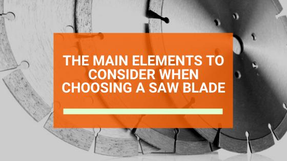 Main Elements Choosing a Saw blade