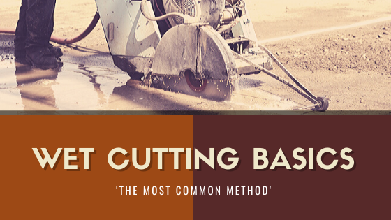 Wet Cutting Basics