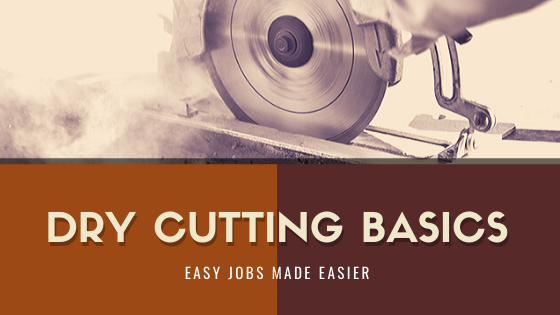 Dry Cutting Methods