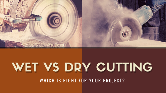 Wet VS. Dry Cutting: Which is Right for Your Project?