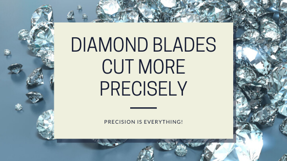 Diamond Blade precision