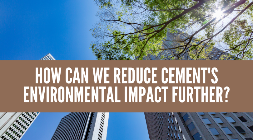 How can we Reduce Cement's Environmental Impact Further?